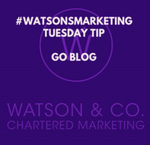 Watson and Co Chartered Marketing Tuesday Tip Go Blog image created using canva