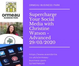 Supercharge your social media by Ormeau business park graphic to promote make you instagram click advanced by trainer Chartered Marketer Christine Watson as part of the make it click project funded by google dot org via charity Good things foundation and training matchmaker