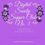 Digital Sanity Supper Club III at Malmaison Belfast
