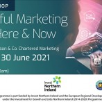 Purposeful Marketing for the Here and Now – 30 June 2021