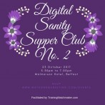 Digital Sanity Supper Club II at Malmaison Belfast