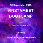 InstaMeet – a Content Creation Bootcamp for Business Instagrammers – 10 September 2018