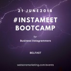 InstaMeet – a Content Creation Bootcamp for Business Instagrammers – 21 June 2018